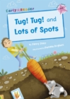 Image for Tug! Tug!: and, Lots of spots