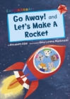 Image for Go Away!: And, Let's Make a Rocket