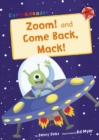 Image for Zoom!: and, Come back, Mack!