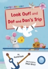 Image for Look out!  : and, Dot and Dan's trip