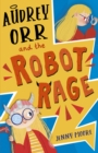 Image for Audrey Orr and the Robot Rage