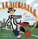 Image for Trailblazer  : Lily Parr, the unstoppable star of women's football
