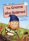 Image for The Gnome Who Roamed : (White Early Reader)