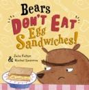 Image for Bears don't eat egg sandwiches