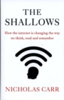 Image for The shallows  : how the Internet is changing the way we think, read and remember