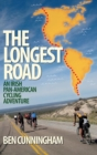 Image for The longest road  : an Irish pan-American cycling adventure