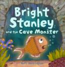 Image for Bright Stanley and the cave monster