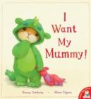 Image for I want my mummy!