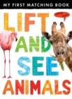 Image for Lift and see animals  : my first matching book
