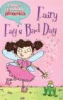 Image for I Love Reading Phonics Level 4: Fairy Fay's Bad Day