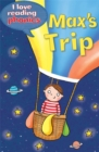 Image for I Love Reading Phonics Level 5: Max's Trip