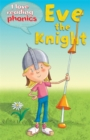 Image for I Love Reading Phonics Level 4: Eve the Knight