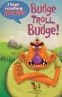 Image for I Love Reading Phonics Level 5: Budge Troll, Budge!