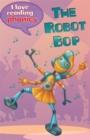 Image for I Love Reading Phonics Level 6: The Robot Bop