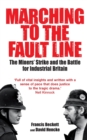 Image for Marching to the fault line  : The Miners' Strike and the battle for industrial Britain
