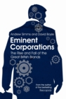 Image for Eminent corporations  : the rise and fall of the great British corporation