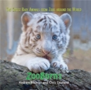 Image for ZooBorns  : the cutest baby animals from zoos around the world!