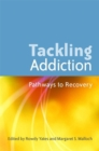 Image for Tackling addiction  : pathways to recovery