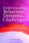 Image for Understanding behaviour that challenges  : a practical guide to working with people with dementia