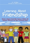 Image for Learning about friendship  : stories to support social skills training in children with Asperger syndrome and high functioning autism