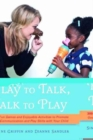 Image for Play to talk, talk to play  : 300+ fun games and enjoyable activities to promote good communication and play skills with your child