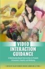 Image for Video interaction guidance  : a relationship-based intervention to promote attunement, empathy and wellbeing