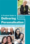 Image for A practical guide to delivering personalisation  : person-centred practice in health and social care