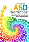 Image for The ASD workbook  : understanding your autism spectrum disorder