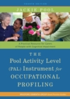 Image for The Pool Activity Level (PAL) instrument for occupational profiling  : a practical resource for carers of people with cognitive impairment