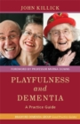 Image for Playfulness and dementia  : a practice guide