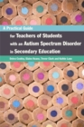 Image for A practical guide for teachers of students with an autism spectrum disorder in secondary education