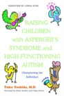 Image for Raising children with Asperger's syndrome and high-functioning autism  : championing the individual