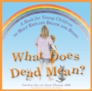 Image for What does dead mean?  : a book for young children to help explain death and dying