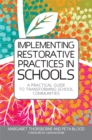 Image for Implementing restorative practices in schools  : a practical guide to transforming school communities