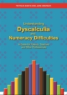 Image for Understanding dyscalculia and numeracy difficulties  : a guide for parents, teachers and other professionals