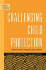 Image for Challenging child protection  : new directions in safeguarding children