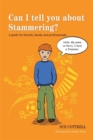 Image for Can I tell you about stammering?  : a guide for friends, family and professionals