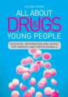 Image for All about drugs and young people  : essential information and advice for parents and professionals
