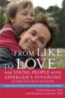 Image for From Like to Love for Young People with Asperger's Syndrome (Autism Spectrum Disorder) : Learning How to Express and Enjoy Affection with Family and Friends