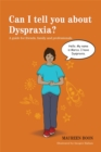 Image for Can I tell you about dyspraxia?  : a guide for friends, family and professionals