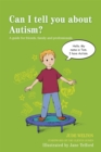 Image for Can I tell you about autism?  : a guide for friends, family and professionals