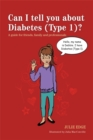 Image for Can I tell you about diabetes (Type 1)?  : a guide for friends, family and professionals