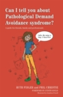 Image for Can I tell you about pathalogical demand avoidance syndrome?  : a guide for friends, family and professionals