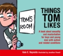 Image for Things Tom likes  : a book about sexuality and masturbation for boys and young men with autism and related conditions
