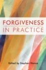Image for Forgiveness in practice