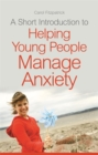 Image for A short introduction to helping young people manage anxiety