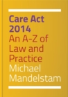 Image for Care Act 2014  : an A-Z of law and practice