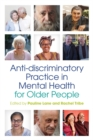 Image for Anti-discriminatory practice in mental health care for older people