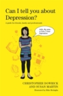 Image for Can I tell you about depression?  : a guide for friends, family and professionals