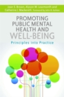 Image for Promoting public mental health and well-being principles into practice